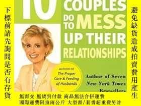 二手書博民逛書店Ten罕見Stupid Things Couples Do To Mess Up Their Relationsh