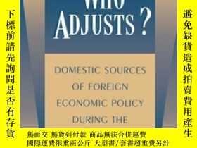 二手書博民逛書店Who罕見Adjusts? Domestic Sources Of Foreign Economic Policy