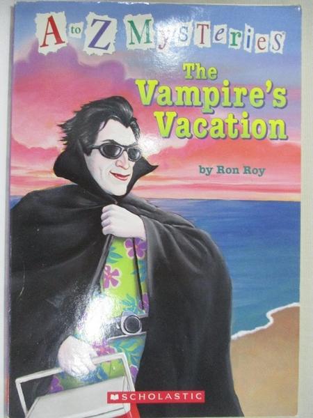 【書寶二手書T8/兒童文學_HZX】The Vampire s Vacation (A-Z Mysteries)_Ron roy