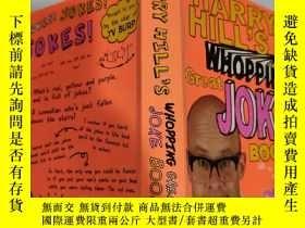 二手書博民逛書店harry罕見hill s whopping great joke book 哈裏·希爾那本很棒的笑話書Y20