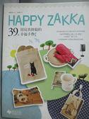 【書寶二手書T1/美工_XCU】Happy Zakka !39款用寫真拼貼的幸福手作原價_320_mica