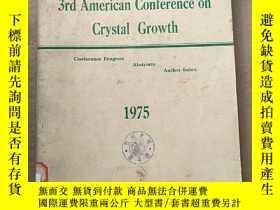 二手書博民逛書店3rd罕見American conference on crystal growth 1975(P2862)Y