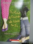 【書寶二手書T1/原文小說_HBR】The Kind of Friends We Used to Be_Frances O Roark Dowell