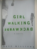 【書寶二手書T2/原文小說_BC8】Girl Walking Backwards_Williams, Bett