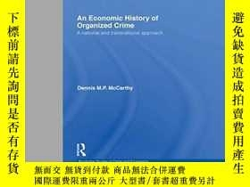 二手書博民逛書店An罕見Economic History Of Organized CrimeY255562 Dennis M