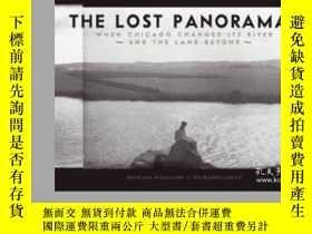 二手書博民逛書店The罕見Lost Panoramas: When Chicago Changed Its River And T