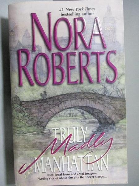 【書寶二手書T9/原文小說_OST】Truly Madly Manhattan_Nora Roberts