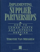 二手書《Implementing Supplier Partnerships: How to Lower Costs and Improve Service》 R2Y ISBN:0131803654