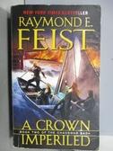【書寶二手書T6/原文小說_NPO】A Crown Imperiled_Raymond E. Feist