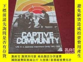 二手書博民逛書店CAPTIVE罕見COMMUNITY life in a japanese internment camp,194