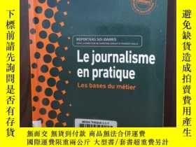 二手書博民逛書店Le罕見Journalisme En Pratique : Les Bases Du Métier【法文原版】
