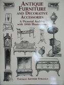 【書寶二手書T8/設計_XAM】Antique Furniture and Decorative Accessories