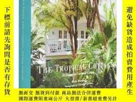 二手書博民逛書店The罕見Tropical Cottage:At Home in Coconut Grove熱帶村舍Y3021