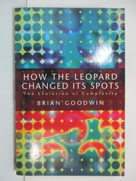 【書寶二手書T1/科學_B5S】How the Leopard Changed Its Spots_Brian C. Goodwin