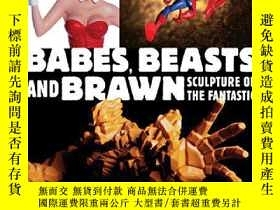 二手書博民逛書店Babes,罕見Beasts, and BrawnY19139