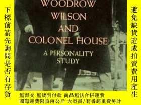 二手書博民逛書店Woodrow罕見Wilson And Colonel House A Personality StudyY2