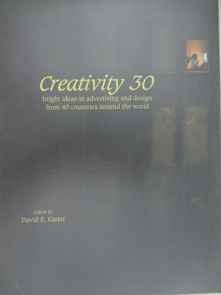 【書寶二手書T1/設計_J67】Creativity 30: Bright Ideas in Advertising and Design from…