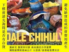 二手書博民逛書店Dale罕見Chihuly: A Celebration-戴爾·奇胡利:慶祝Y436638 Chihuly,