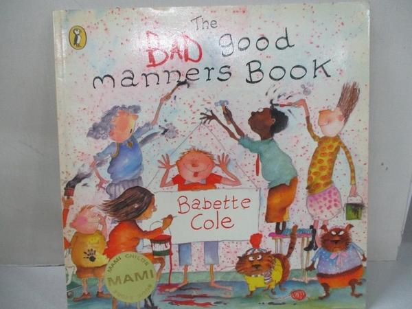 【書寶二手書T1/少年童書_EG2】The bad good manners book_Babette Cole