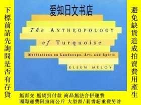 二手書博民逛書店【罕見】The Anthropology of Turquoise: Meditations on Landsca