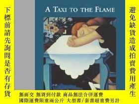 二手書博民逛書店A罕見Taxi To The Flame (james Dickey Poetry Series)Y46634