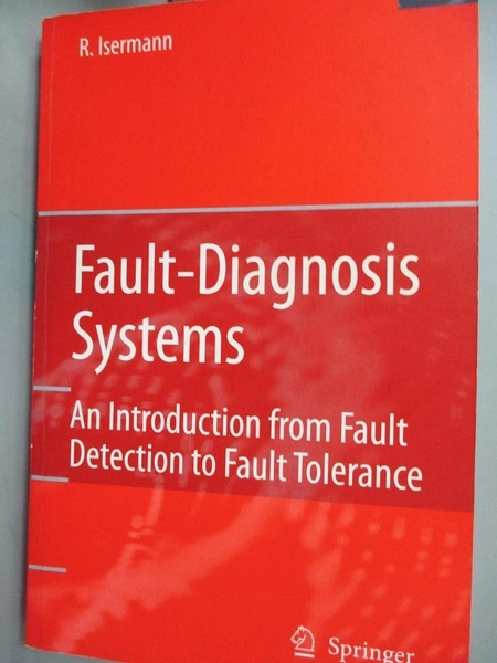 【書寶二手書T1/建築_YGC】Fault-Diagnosis Systems-An Introduction..._Isermann
