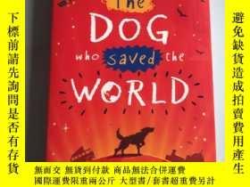 二手書博民逛書店The罕見DOG who saved the WORLDY218