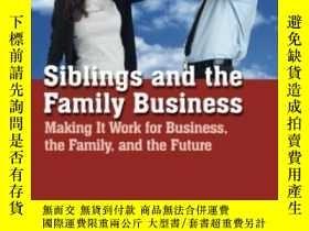 二手書博民逛書店Siblings罕見And The Family Business: Making It Work For Bus