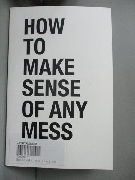 【書寶二手書T5/大學資訊_CT4】How to Make Sense of Any Mess_Covert, Abby/ Fenton, Nicole (EDT)