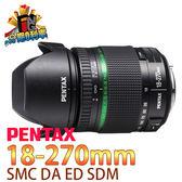 【6期0利率】PENTAX DA 18-270mm F3.5-6.3ED SDM 富堃公司貨 Pentax 18-270