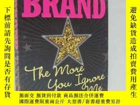 二手書博民逛書店The罕見more you ignore me 原版Y14681
