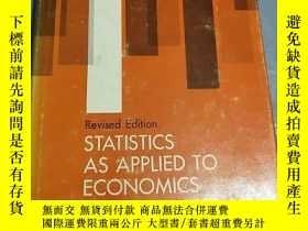 二手書博民逛書店STATISTICS罕見AS APPLIED TO ECONOMICS AND BUSINESS(應用於經濟和商業