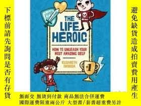 二手書博民逛書店The罕見Life Heroic: How to Unleash