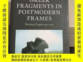 二手書博民逛書店Greek罕見Fragments In Postmodern Frames: Rewriting Tragedy