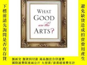 二手書博民逛書店What罕見Good Are The Arts?Y255174