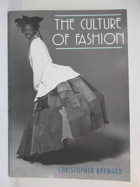 【書寶二手書T5/設計_DXX】The Culture of Fashion: A New History of Fashionable Dress_Breward, Christopher
