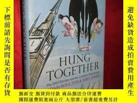 二手書博民逛書店Hung罕見Together (硬精裝) 【詳見圖】Y5460