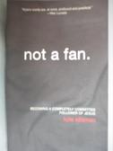 【書寶二手書T8/宗教_ODF】Not a Fan: Becoming A Completely Committed F
