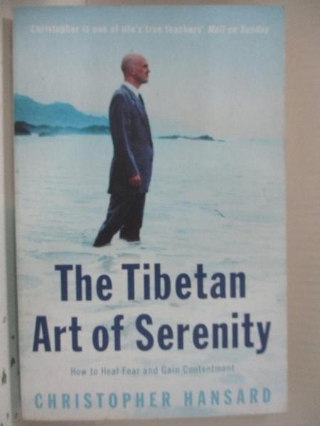 【書寶二手書T1/心理_GY8】The Tibetan Art of Serenity_Christopher Hansard