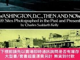 二手書博民逛書店Washington,罕見D.C., Then and Now: 69 Sites Photographed in