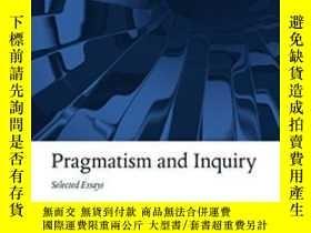 二手書博民逛書店Pragmatism罕見And Inquiry: Selecte