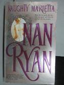 【書寶二手書T2/原文小說_NSF】Naughty Marietta_Nan Ryan