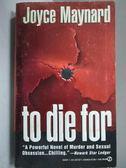 【書寶二手書T8/原文小說_LCY】to die for_Joyce Maynard