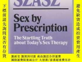 二手書博民逛書店Sex罕見by Prescription: The Startling Truth about Today s S