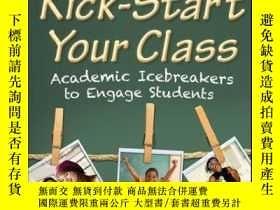二手書博民逛書店Kick-Start罕見Your Class: Academic Icebreakers to Engage St