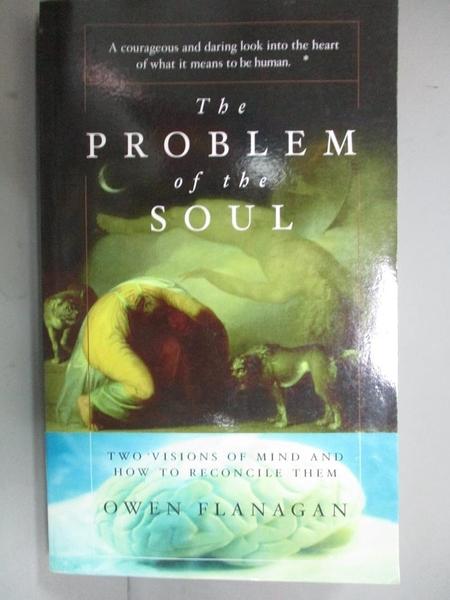 【書寶二手書T5/科學_KJR】The Problem of the Soul: Two Visions of Mind
