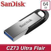 【免運費-有量有價】SanDisk Ultra Flair CZ73 64GB USB3.0 隨身碟 / 高速讀取150M (SDCZ73-64G)