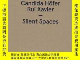 二手書博民逛書店Candida罕見Hofer   Rui Xavier : Silent Spaces德國當代攝影家康迪達‧赫弗