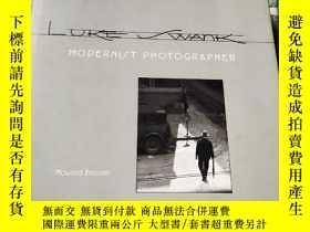 二手書博民逛書店Luke罕見Swank: Modernist PhotographerY233438 看圖 看圖