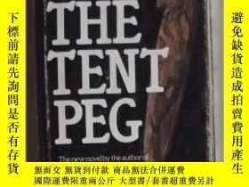 二手書博民逛書店英文原版罕見The Tent Peg by Aritha Van